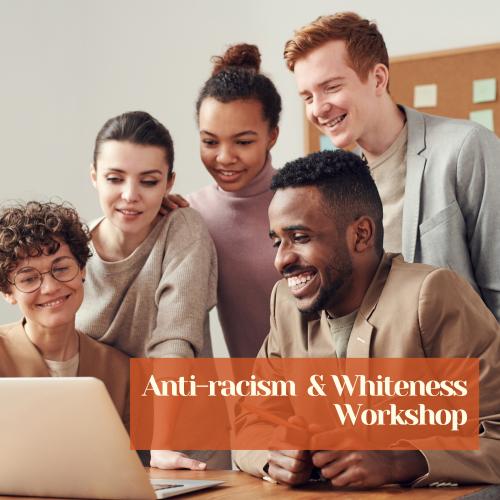 Anti-Racism & Whiteness Workshop